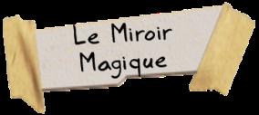 Personnages disney o miroir magique blanche neige et for Miroir magique blanche neige